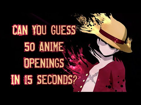 Anime Opening Quiz - 50 Openings [EASY]