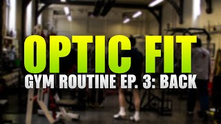 OpTic Fit Gym Routine Ep.3
