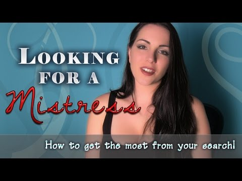 Get the Most Out of Looking for a Mistress
