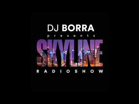 Skyline Radio Show With DJ Borra [February 2018, Week 1]