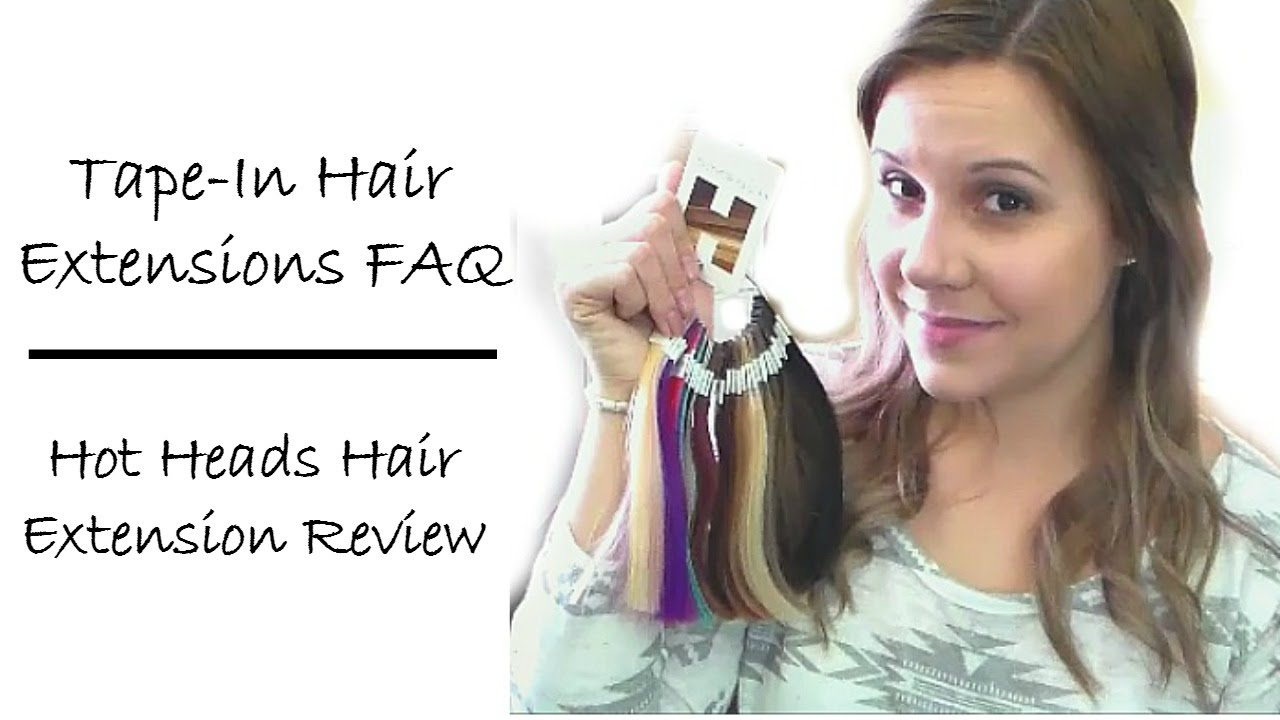 Tape In Hair Extensions Faq Hot Heads Hair Extensions Review Youtube