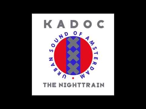 Kadoc  The Nighttrain Original Mix