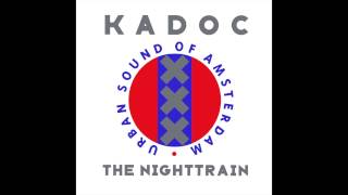 Kadoc - The Nighttrain (Original Mix)