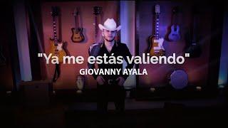 Giovanny Ayala- Ya Me Estas Valiendo (Letra Oficial/Letra)