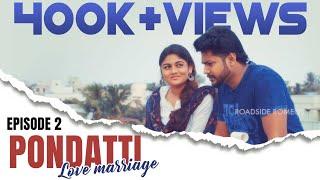 Pondatti | Episode 2 | Webseries | Love marriage | Dance damaka