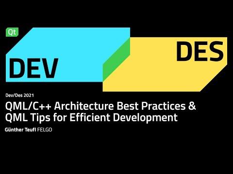 QML/C++ Architecture Best Practices & QML Tips for Efficient Development – Dev/Des 2021