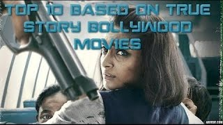 Inspirational Top 10 movies Bollywood based on True story 2016
