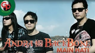 Download lagu Andra and The BackBone Main Hati MP3
