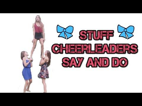 Stuff Cheerleaders Say and Do