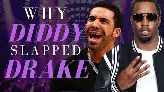 Why Diddy Slapped Drake