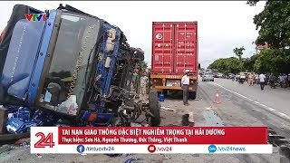 3 vụ tai nạn giao thông liên tiếp ở Hải Dương khiến 7 người thiệt mạng | VTV24