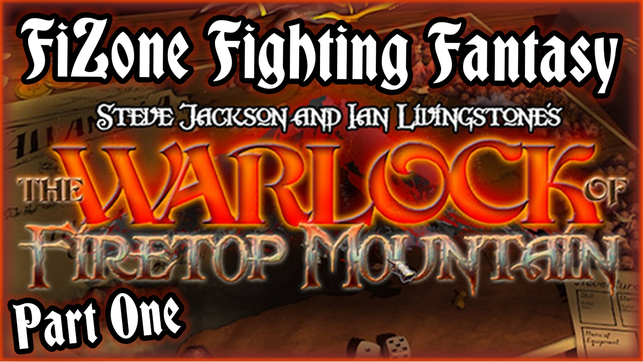 FiZone Fighting Fantasy - The Warlock of Firetop Mountain (Part One!)