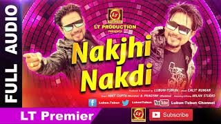 Nakjhi Nakdi || Brand New Odia Song || LT Premier || Lubun Tubun