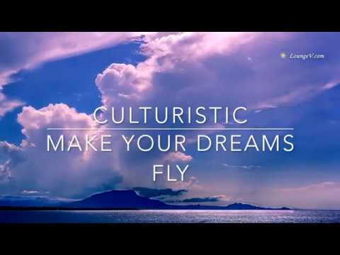 Culturistic - Make your dreams fly