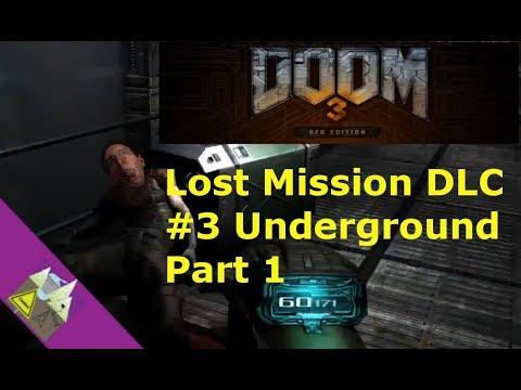 Doom 3 BFG Edition Lost Mission DLC #3 Underground Part 1 |