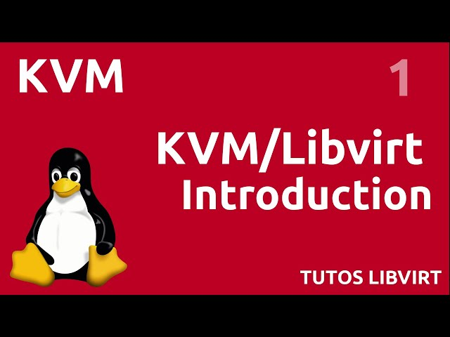 KVM - 1. INTRODUCTION (QEMU, LIBVIRT...)