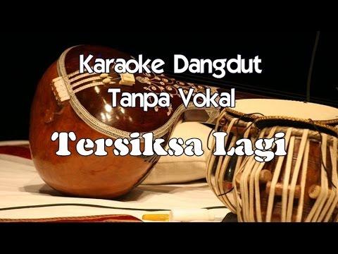 Karaoke Tersiksa Lagi (Tanpa Vokal)