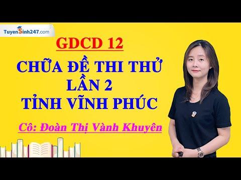 Chữa đề thi thử lần 2 tỉnh Vĩnh Phúc - GDCD 12 - Cô Đoàn Thị Vành Khuyên