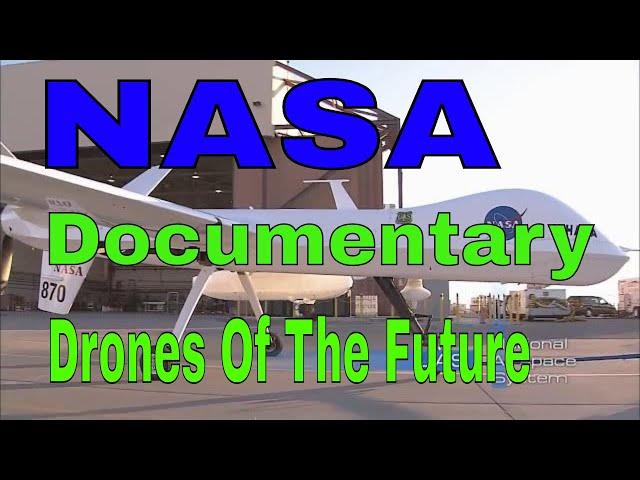NASA Documentary -Evolution of Drone Technology- 2019 HD