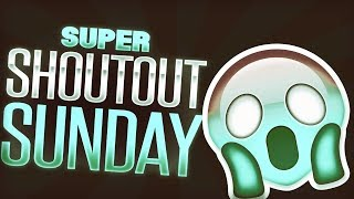 Super Shoutout Sunday #3 - Gain active subscribers