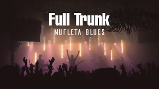 Full Trunk - Mufleta Blues {Official Music Video}