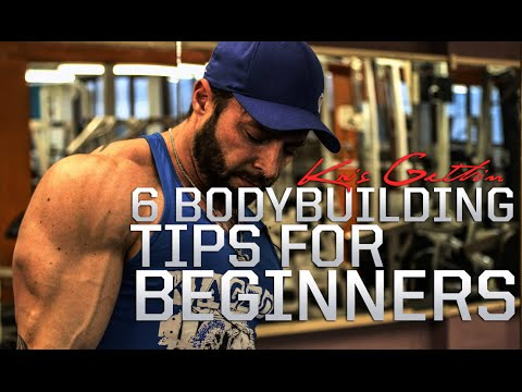 6 BODYBUILDING TIPS FOR BEGINNERS KRIS GETHIN