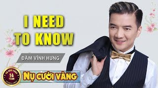 I Need To Know (Nhạc Ngoại) - Đàm Vĩnh Hưng | Liveshow 3H (Đàm Vĩnh Hưng, Tuấn Hưng, Quang Hà)