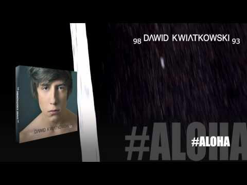 Dawid Kwiatkowski - #Aloha
