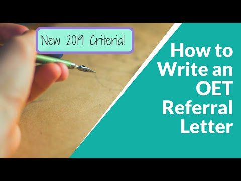 How To Write An OET Referral Letter (New 2019 Criteria) With Sample!
