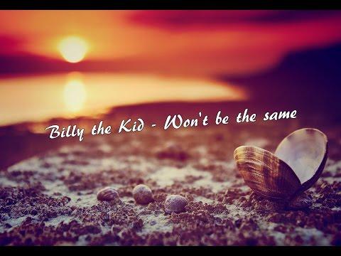 Billy the Kid - won't be the same (lyrics)