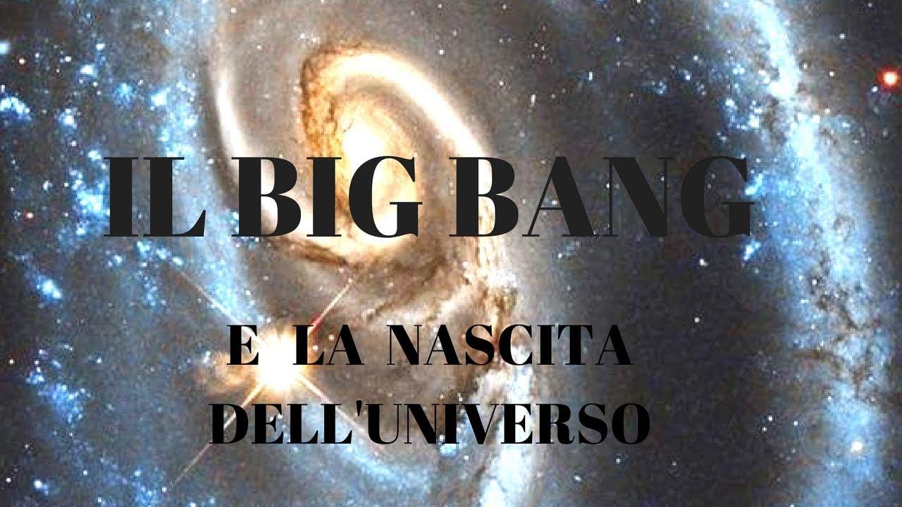Il Big Bang E La Nascita Dell Universo
