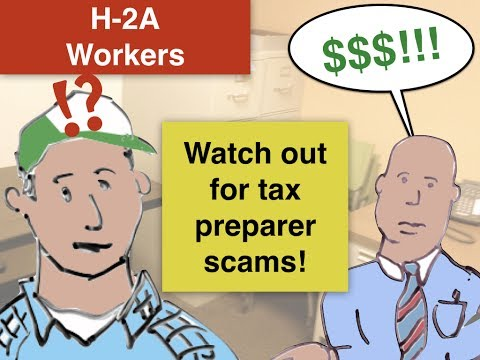 H-2A Workers: Watch Out for Tax Preparer Scams!