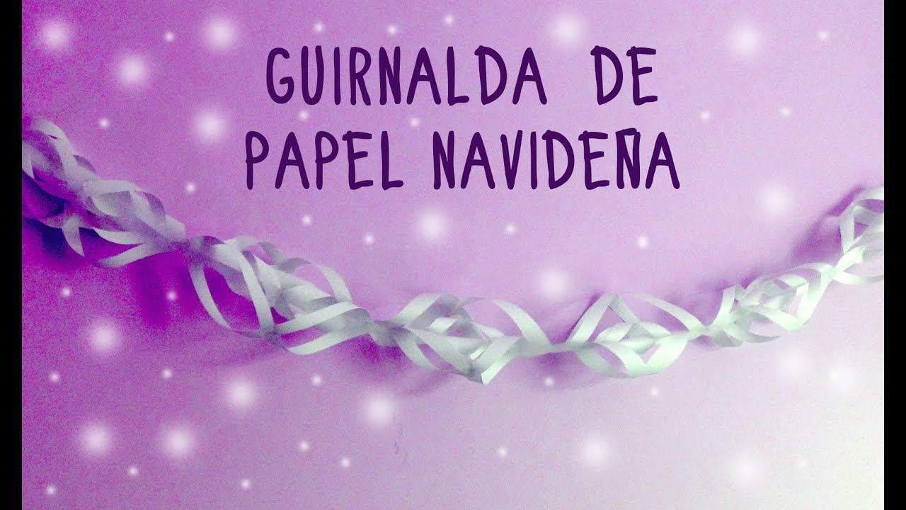 Guirnaldas de papel manualidades para navidad youtube - Guirnaldas navidad manualidades ...