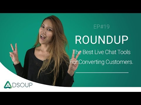 The Best Live Chat Tools For Converting New Customers | Adsoup Roundup EP#19