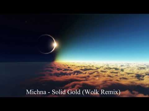 Michna - Solid Gold (Wolk Remix)