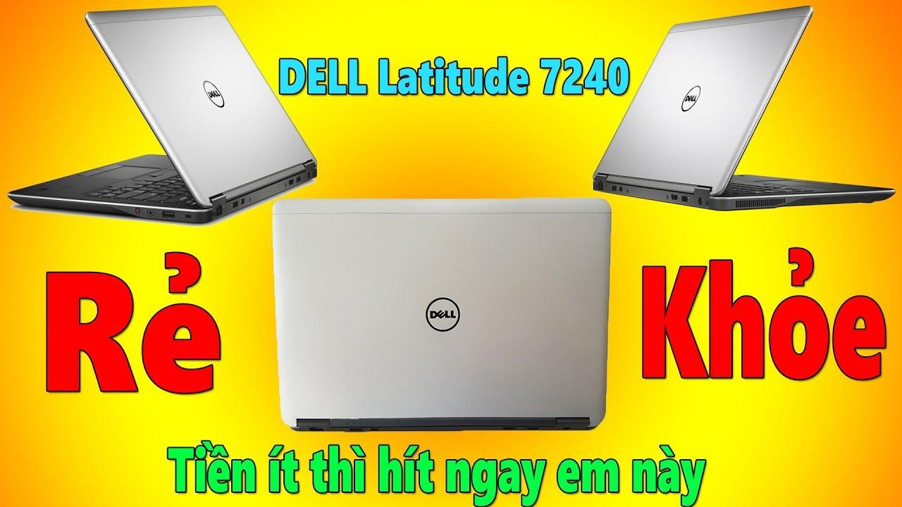 Laptop Dell Latitude E7240 Đẹp Rẻ Mà Vẫn Sang Được Việc Các Bạn Làm Văn Phòng