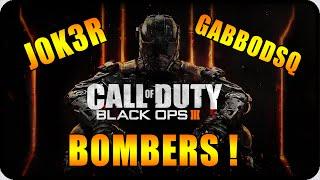 BLACK OPS 3 : Bombers in Azione ! w/GabboDSQ