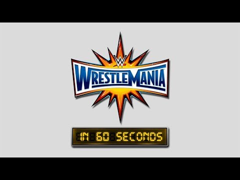 WrestleMania in 60 seconds: WrestleMania 33