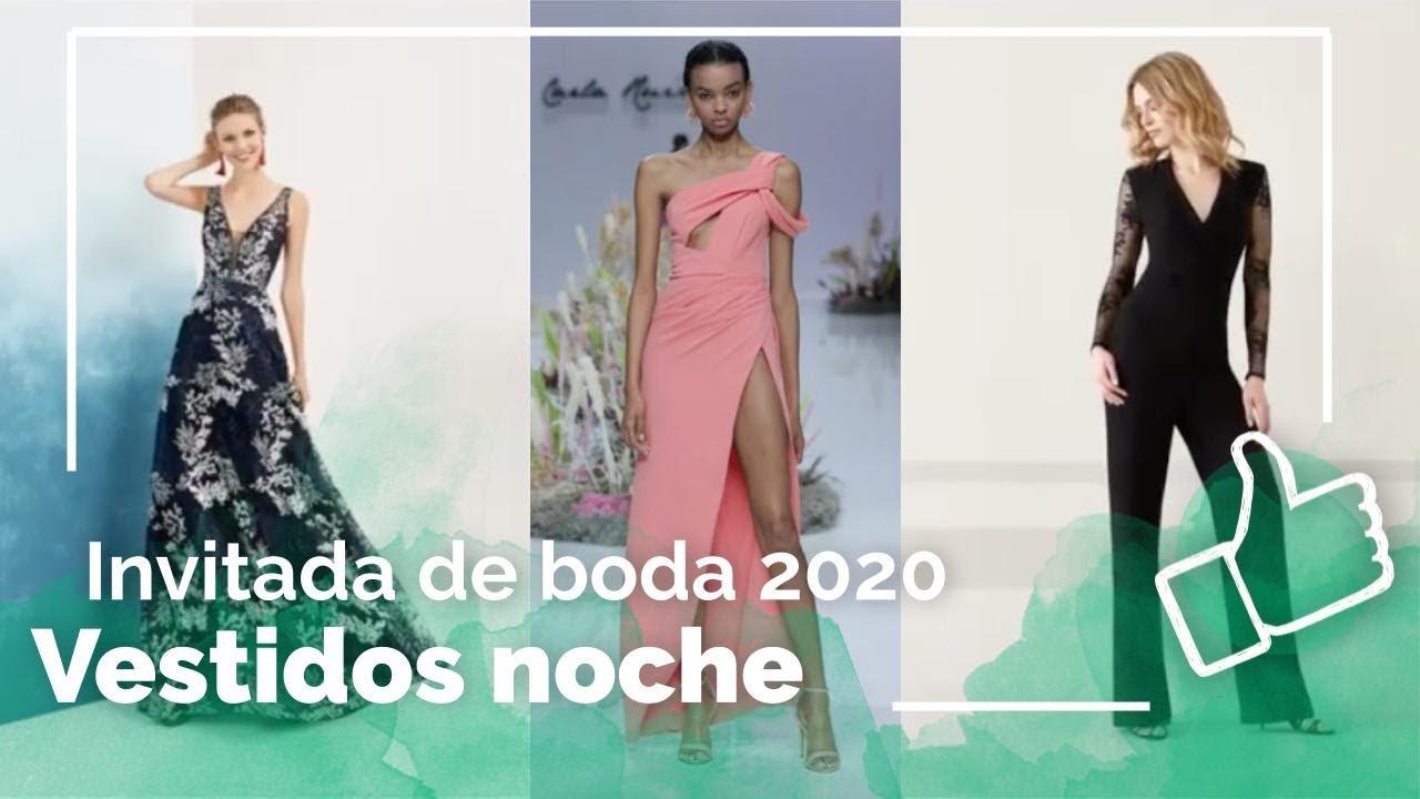 Invitada De Noche Perfecta Looks Y Vestidos Para Bodas 2020 Youtube