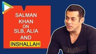 "EXCLUSIVE:""INSHALLAH will come on EID 2020"": Salman Khan"