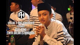 Special 3 ribu subscriber, saya mengupload video dari gus azmi terbaru tanggal 28 agustus 2017. jangan lupa like, coment, share and subscribe.