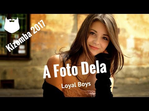 Loyal Boys - A Foto Dela - Kizomba 2017