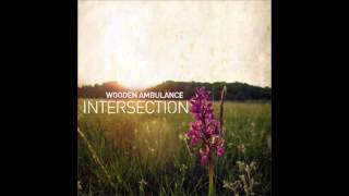 Wooden Ambulance - Intersection (Full Album)