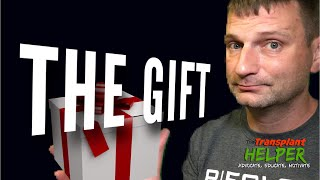 Transplant's Greatest Gift   I Need Your Feedback