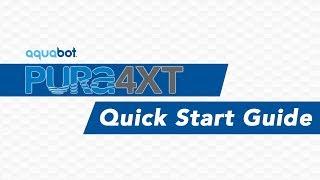 Aquabot Pura 4XT Quick Start Guide