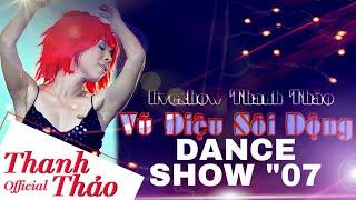 Liveshow Vũ Điệu Sôi Động - Thanh Thảo || Năm 2007