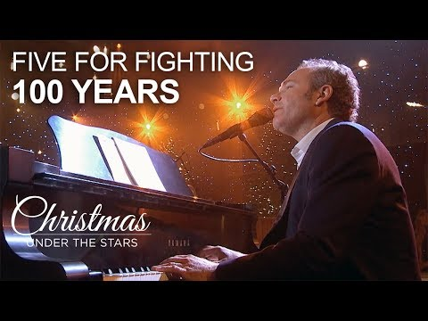 : 100 Years  Five For Fighting  Christmas Under the Stars on Utv
