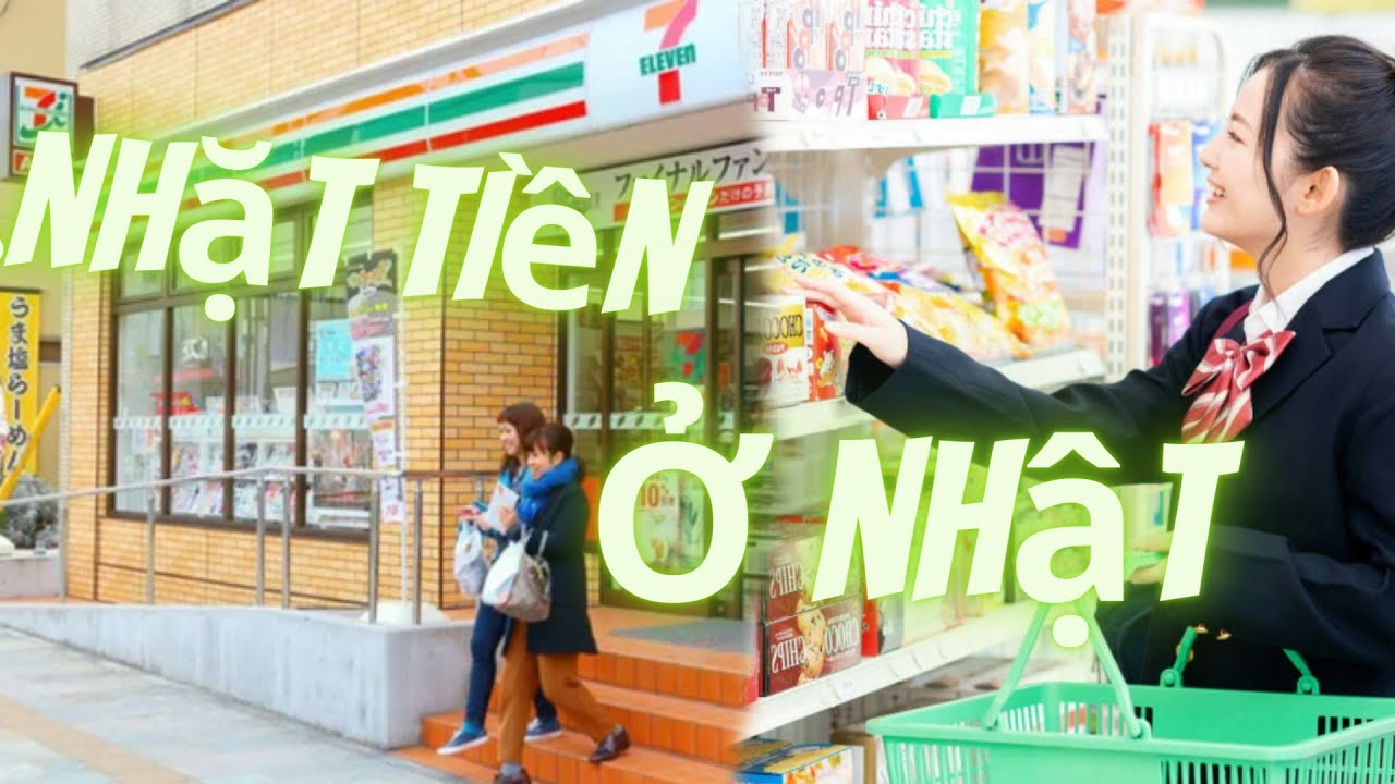 nhặt tiền ở nhật | dùng tiền nhặt được mua cơm gặp chủ tiệm Seven Eleven 24H dễ thương quá
