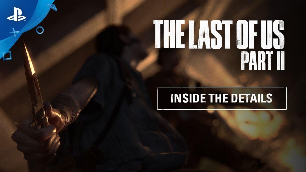 PS4《The Last of Us Part II》幕後系列 (三) 細節製作 4K 中文影片