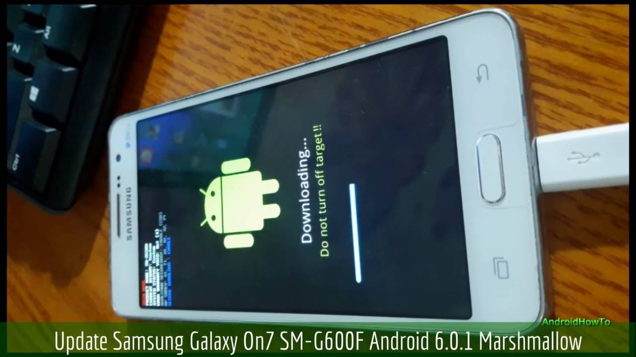 Update Samsung Galaxy On7 SM-G600F Android 6 0 1 Marshmallow
